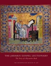 The Jaharis Gospel Lectionary: The Story of a Byzantine Book (Metropolitan Museu