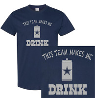 Dallas Cowboys This Team Makes Me Drink T-Shirt | Funny Jersey Prescott Elliot