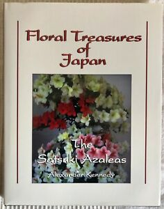 Floral Treasures of Japan The Satsuki Azaleas - Alexander Kennedy Bonsai Book HB