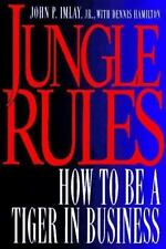 Jungle Rules: How to Be a Tiger in Business, Hamilton, Dennis, Imlay, John P., I