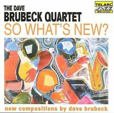 So What's New? by The Dave Brubeck Quartet (1998 Telarc 20 Bit CD) FREE S&H