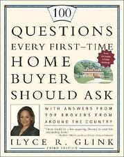 100 Questions Every First-Time Home Buyer Should Ask : With Answers from Top...