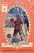 """LES LIVRES ROSES POUR LA JEUNESSE """" LA REINE DES CASTORS """" BROCHURE 1938"""
