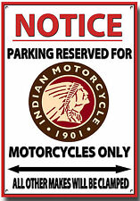 INDIAN,NOTICE PARKING RESERVED FOR INDIAN MOTORCYCLES ONLY METAL SIGN.