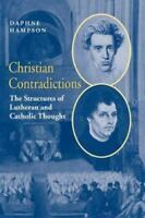 Christian Contradictions : The Structures of Lutheran and Catholic Thought