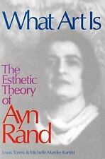 What Art Is: The Esthetic Theory of Ayn Rand-ExLibrary