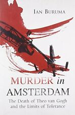 Murder in Amsterdam: The Death of Theo Van Gogh and ... by Buruma, Ian Paperback
