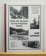 From the Broadax to the Railroad Tracks - Goodman History Wyoming Trains Railway