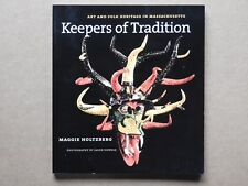 """""""KEEPERS OF TRADITION - ART AND FOLK HERITAGE IN MASSACHUSETTS"""" M. HOLTZBERG, PB"""