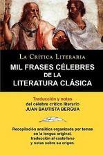 Mil Frases Celebres de la Literatura Clasica. la Cr�tica Literaria. Traducido...
