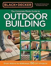 The Black & Decker Complete Photo Guide to Outdoor Building 'From Arbors to Walk