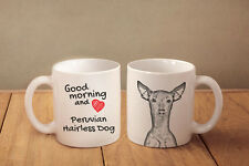 "Peruvian Hairless Dog - ceramic cup, mug ""Good morning and love"", Usa"