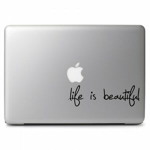 """Life Is Beautiful Vinyl Decal Sticker for Macbook Air Pro 11 12 13 15 17"""" Laptop"""