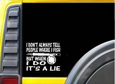 "I don't always tell Flyfishing Kk800 6"" sticker fishing decal"