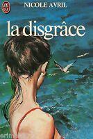 La disgrâce // Nicole AVRIL // Ressentiment // Vengeance // Domination