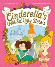 Cinderella's Not So Ugly Sisters: The TRUE Fairytale!: Their True Story, New, Sh