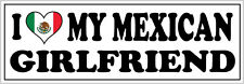 I LOVE MY MEXICAN GIRLFRIEND VINYL STICKER - Mexico / North America - 26cm x 7cm