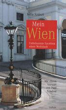 Mein Wien Unbekannte Facetten einer Weltstadt - Julia Szaszi Österreich