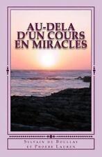 Au-Dela d'Un Cours en Miracles: By du Boullay, Sylvain Lauren, Phoebe