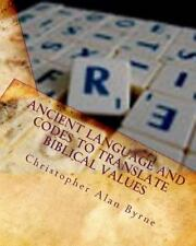 Ancient Language and Codes to Translate Biblical Values : Mythology by...