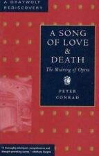 A Song of Love and Death: The Meaning of Opera (Graywolf Rediscovery-ExLibrary
