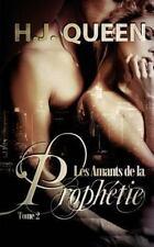 Les Amants de la Prophétie - Tome 2 [livre érotique - Paranormal] by H. J....