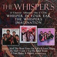 The Whispers - Whisper In Your Ear/The Whispers/Imagination (NEW 2CD)