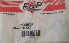 *NEW* FSP 74009602 RECEPTACLE ,MAYTAG 74009602,Whirlpool 74009602