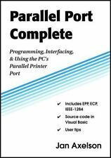 Parallel Port Complete: Programming, Interfacing & Using the PC'S Para-ExLibrary