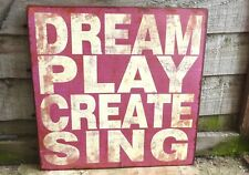 SHABBY VINTAGE SIGN PLAQUE INSPIRE DREAM PLAY CREATE SING HAPPY CHIC DESIGN