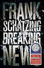 Breaking News: Roman von Schätzing, Frank   Buch   Zustand gut