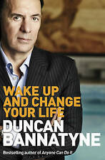 Wake Up and Change Your Life by OBE Duncan Bannatyne (Paperback, 2008)