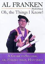 Oh, the Things I Know! A Guide to Success Al Franken Hardcover New
