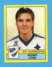 PANINI - FOTBOLL 91 - SVEZIA -Figurina n.163- ROGER LONN - IFK NORRKOPING -NEW