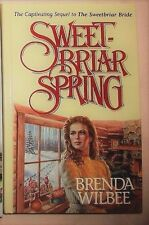 Sweetbriar Spring #3 Seattle Sweetbriar Series By Brenda Wilbee HC