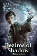 Mondragoran Chronicles: Realms of Shadow by Barry James (2014, Paperback)