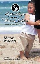 NEW El Privilegio de ser Mamá Soltera (Spanish Edition) by Mireya Posada