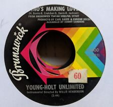 Young-Holt Unlimited: Who's Making Love/Just Ain't No Love 45 Brunswick VG+