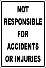 Not Responsible For Accidents Or Injuries Aluminum Sign liability workplace