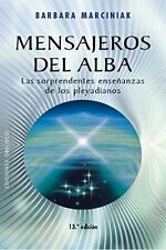 Mensajeros Del Alba. Las Sorprendentes Enseñanzas De Los Pleyadianos
