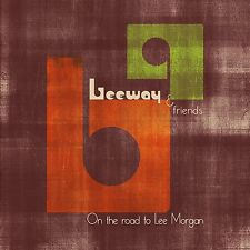 LEEWAY & FRIENDS - ON THE ROAD TO LEE MORGAN - 13 TRACKS - 2013 - NEUF NEW NEU