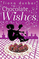 The Lulu Baker Trilogy: Chocolate Wishes: Book 3, Dunbar, Fiona, Very Good Book
