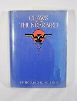 Claws of the Thunderbird by Holling C. Holling, First Edition, 1928