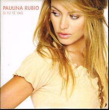 CD single: Paulina Rubio: si tu te vas. 2 titres. universal. D5