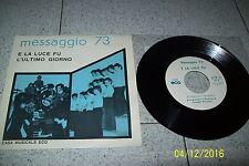 """MESSAGGIO 73 E LA LUCE FU /  7 """" UNRELEASED ITALIAN PROG / ECO  4528/1974 ITALY"""