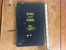 To Hell With Fishing Book Hardback 1940s H.T. Webster and Ed Zern Comic Fly