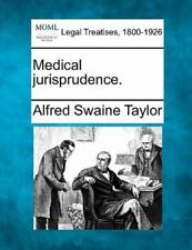 Medical Jurisprudence.: By Alfred Swaine Taylor