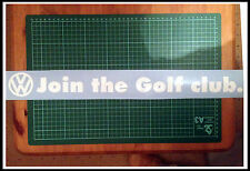 Join the Golf club. vw golf mk1 mk2 mk3 mk4 mk5 mk6 sticker dub