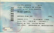 RARE / TICKET BILLET DE CONCERT - PETER GABRIEL : LIVE A NICE ( FRANCE ) 2003