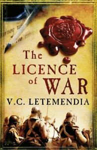 The Licence of War (Laurence Beaumont 2) by Letemendia, V. C. Book The Cheap